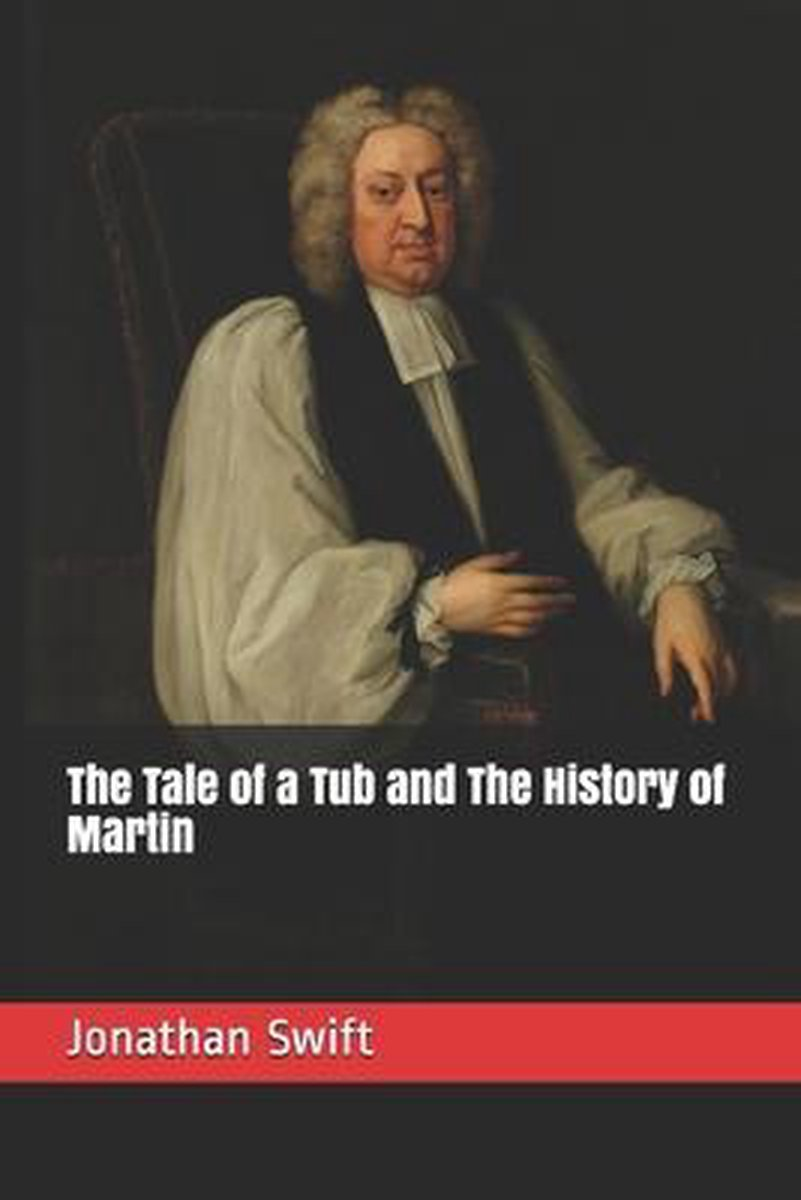 The Tale of a Tub and The History of Martin