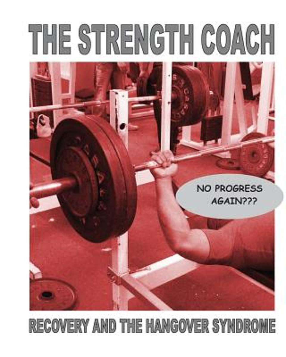 The Strength Coach - Recovery and the Hangover Syndrome