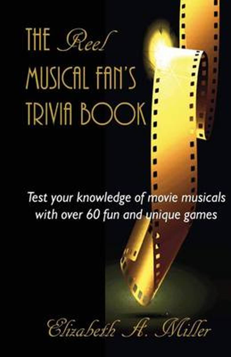 The Reel Musical Fan's Trivia Book