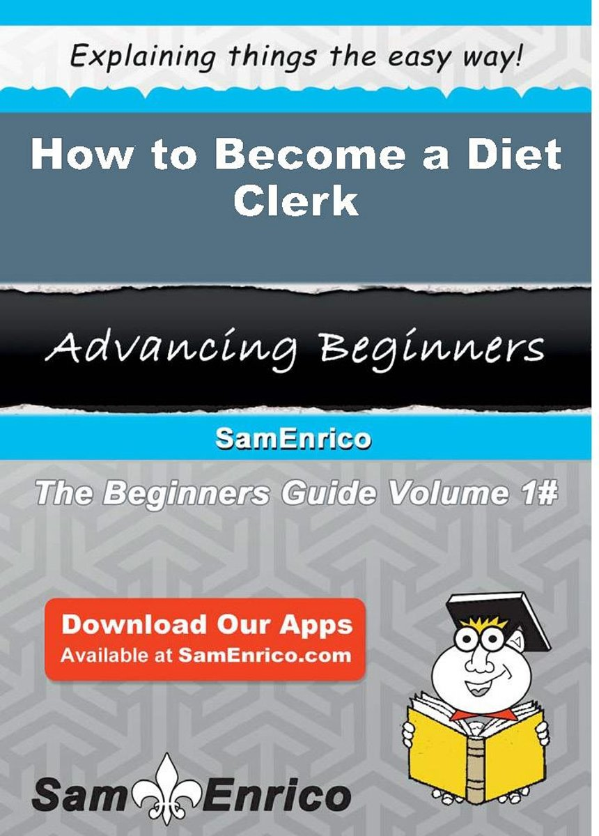How to Become a Diet Clerk