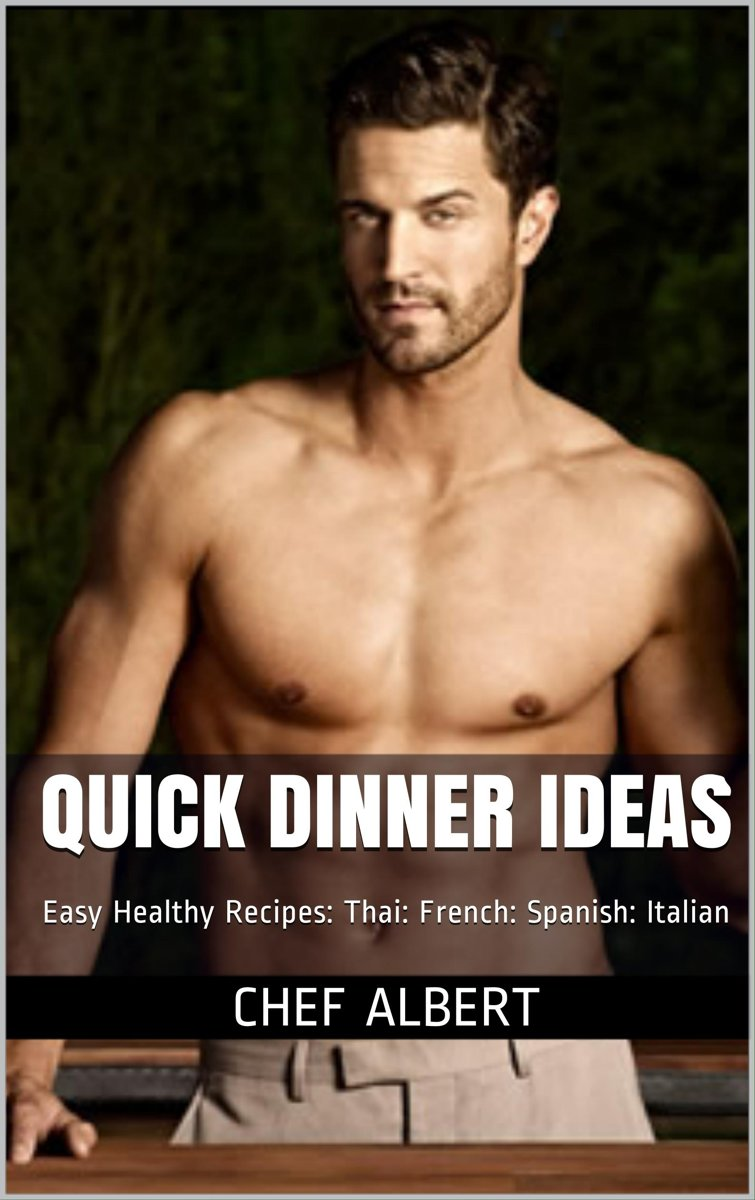 Quick Dinner Ideas: Healthy Recipes: American: Thai: French: Spanish: Italian