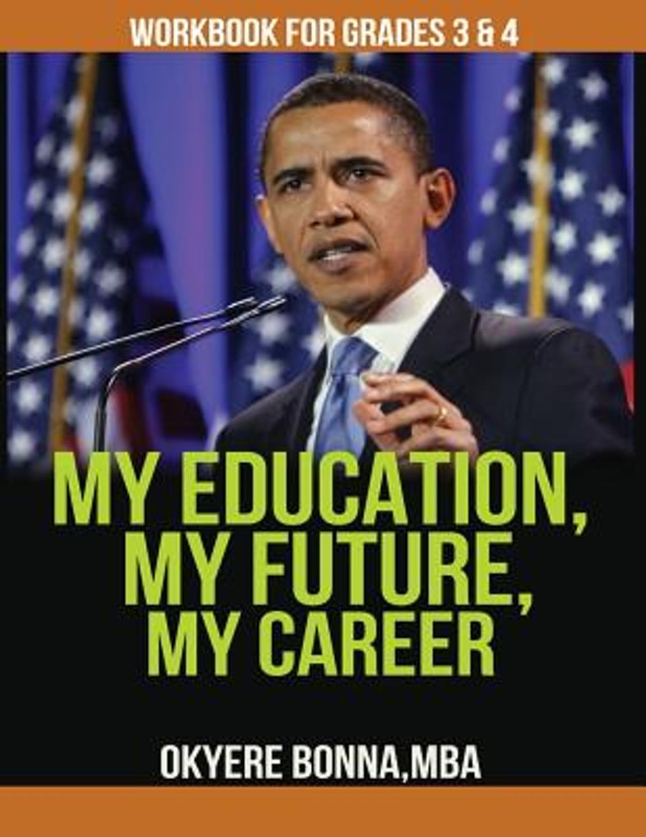 My Education, My Future, My Career- Workbook for Grades 3 & 4