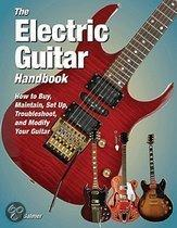 The Electric Guitar Handbook: How To Buy, Maintain, Set Up, Troubleshoot, And Repair Your Guitar