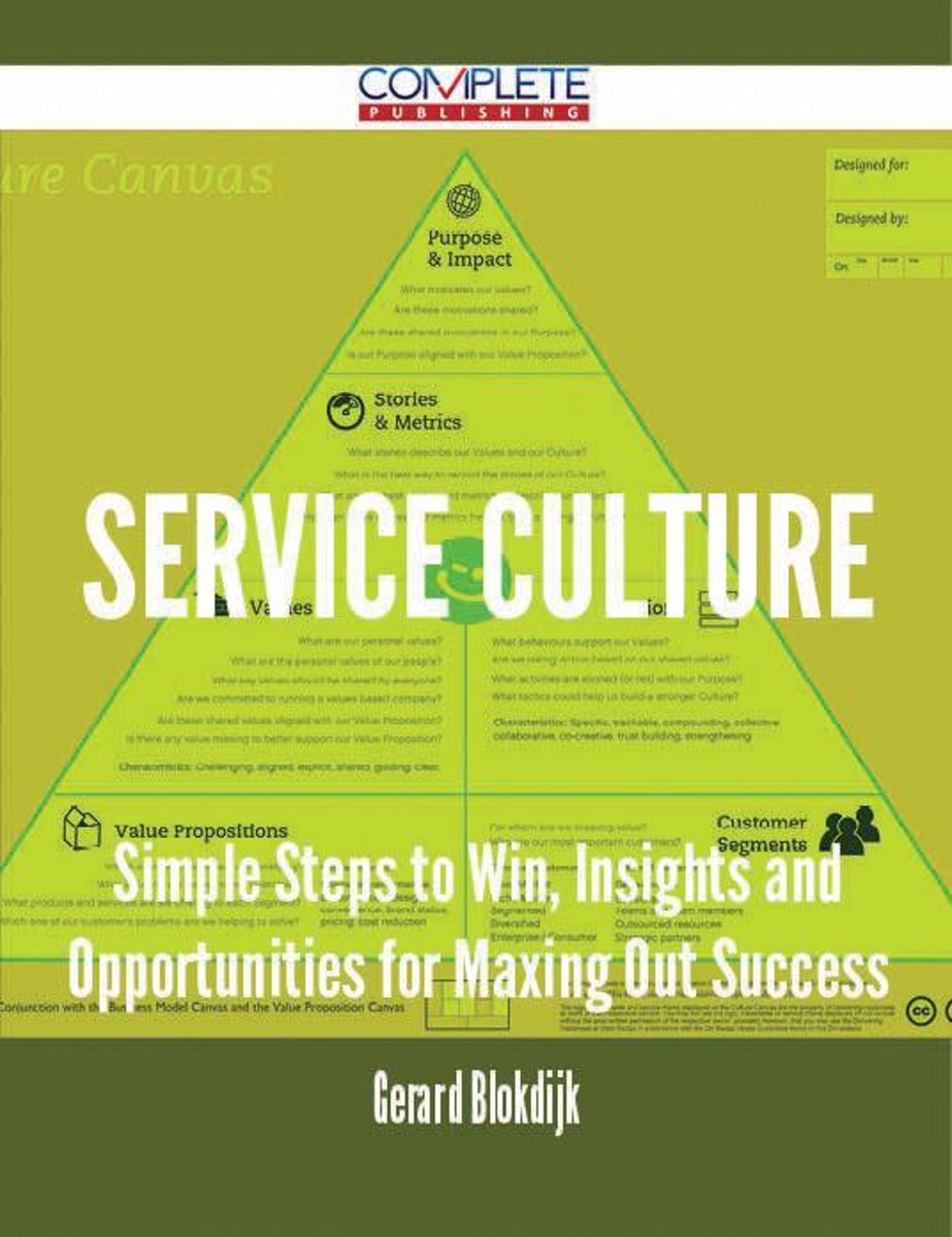Service Culture - Simple Steps to Win, Insights and Opportunities for Maxing Out Success