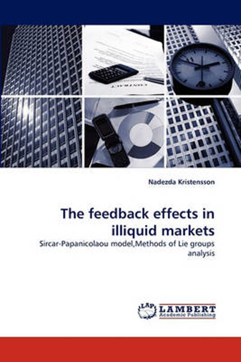 The Feedback Effects in Illiquid Markets
