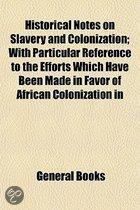 Historical Notes On Slavery And Coloniza