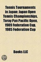 Tennis Tournaments In Japan: Japan Open Tennis Championships, Toray Pan Pacific Open, 1989 Federation Cup, 1985 Federation Cup