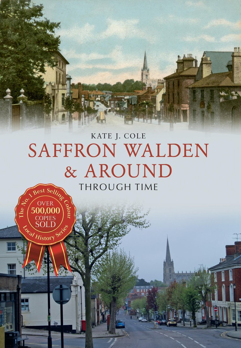 Saffron Walden & Around Through Time