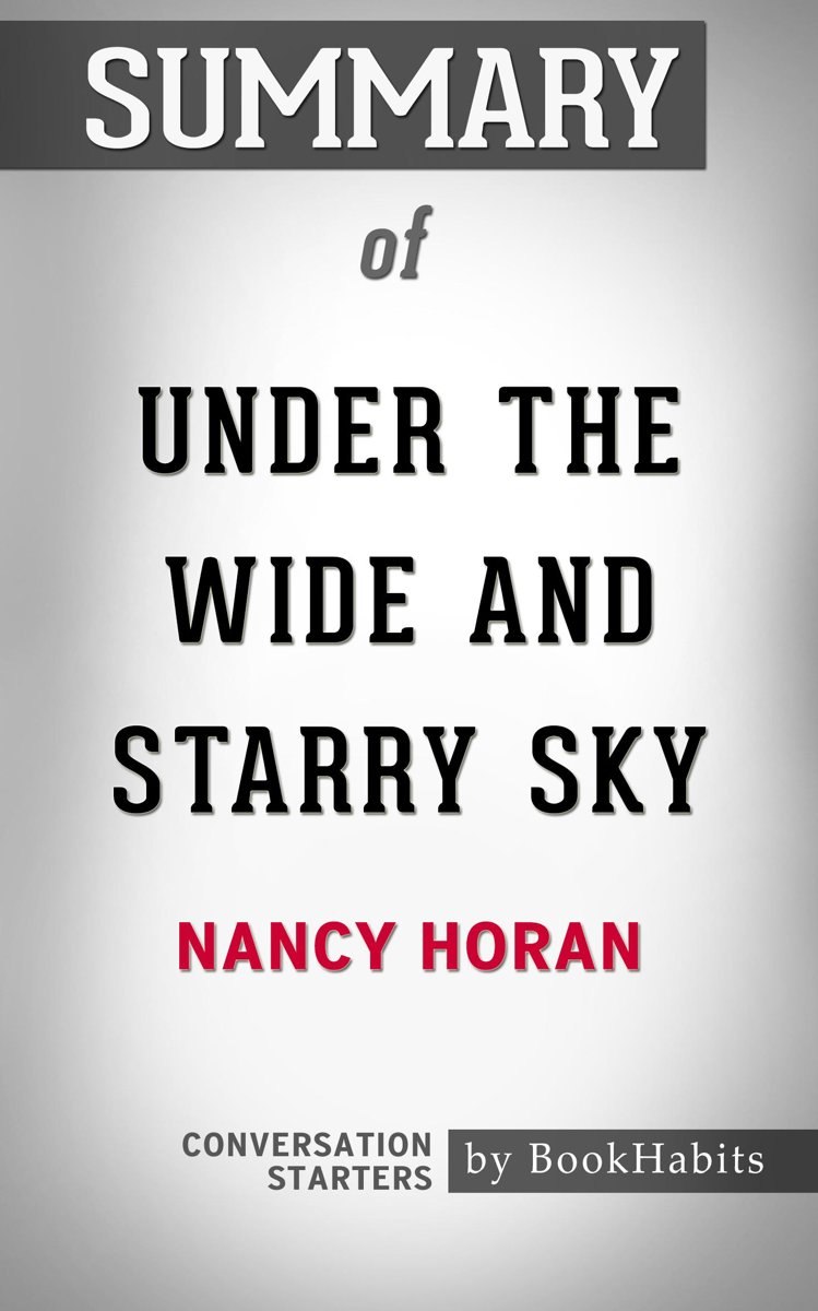 Summary of Under the Wide and Starry Sky by Nancy Horan | Conversation Starters