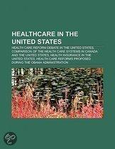 Healthcare In The United States: Health Care Reform Debate In The United States