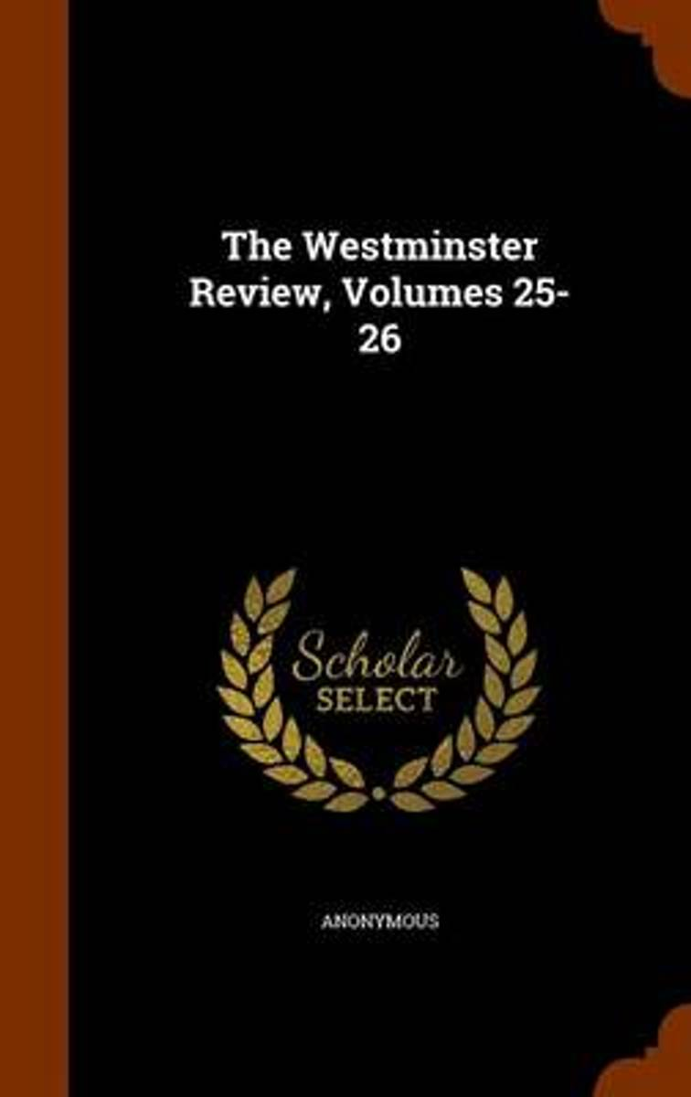The Westminster Review, Volumes 25-26