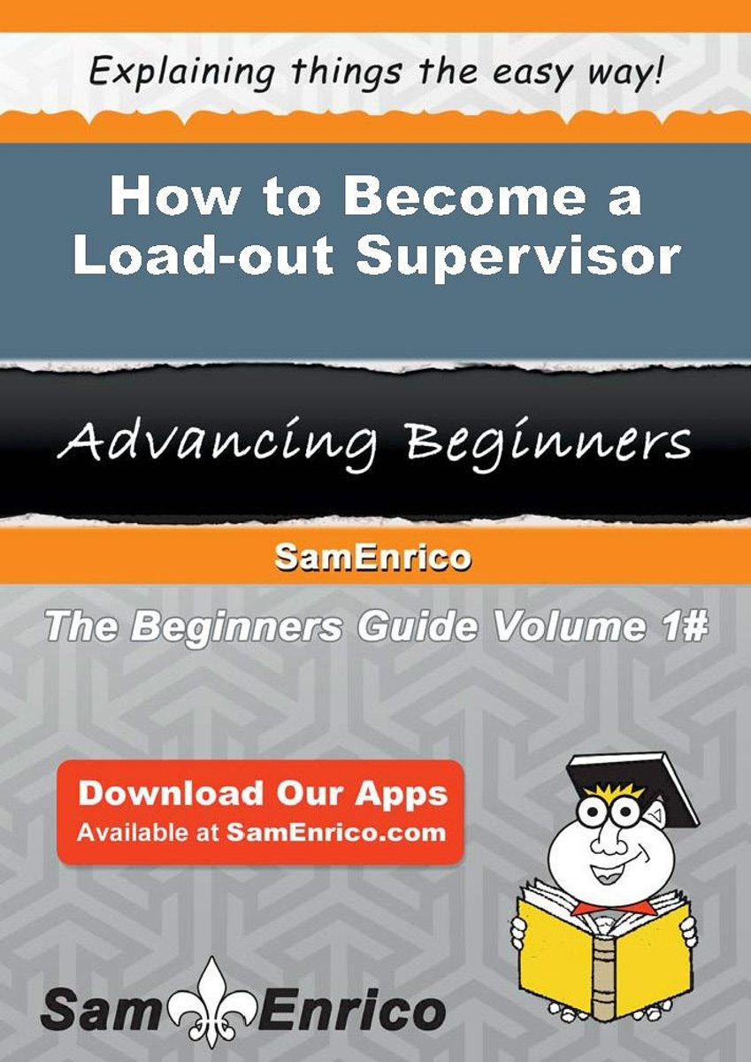 How to Become a Load-out Supervisor