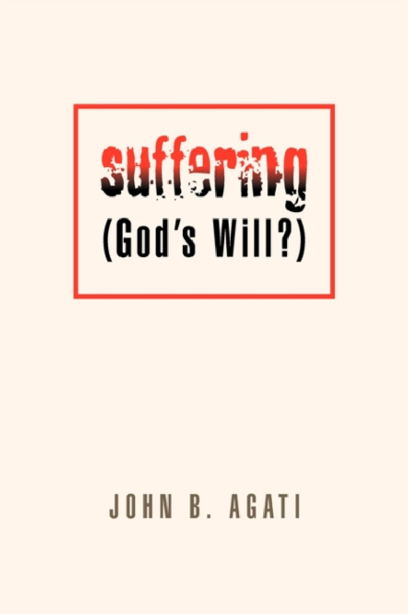 Suffering (God's Will?)