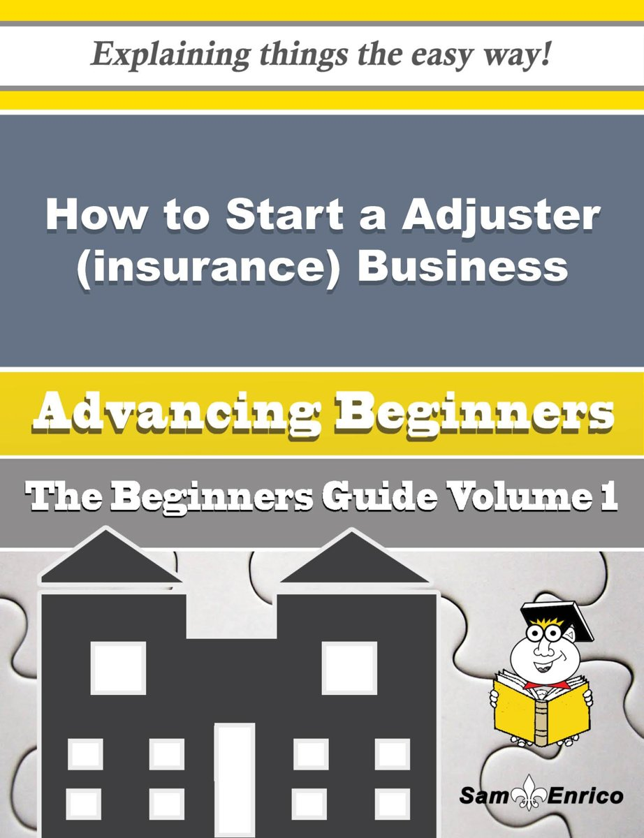 How to Start a Adjuster (insurance) Business (Beginners Guide)