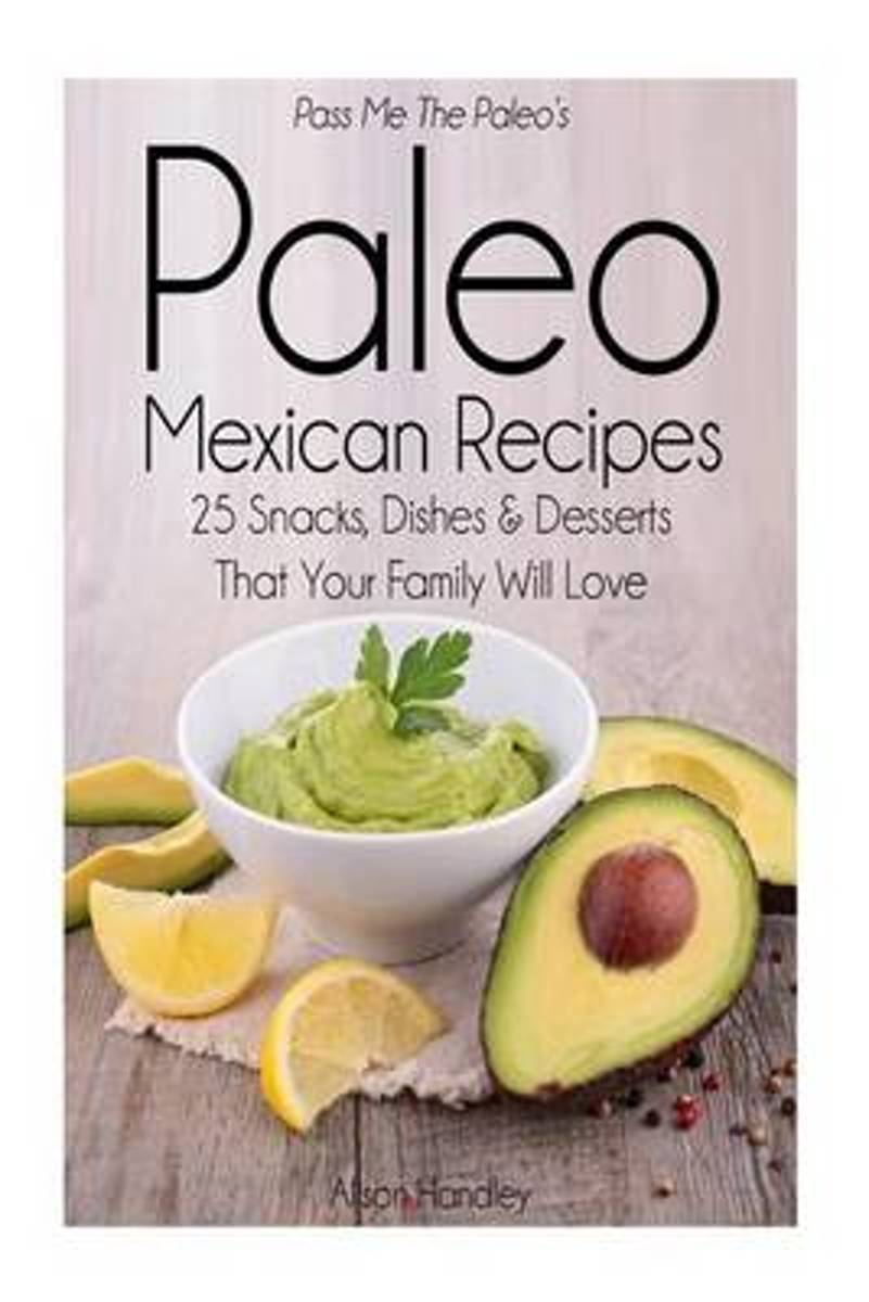 Pass Me the Paleo's Paleo Mexican Recipes