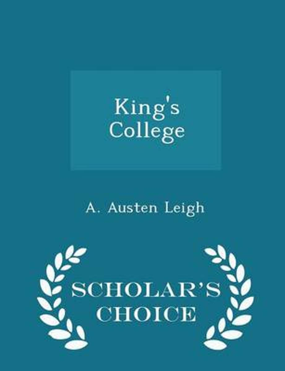 King's College - Scholar's Choice Edition
