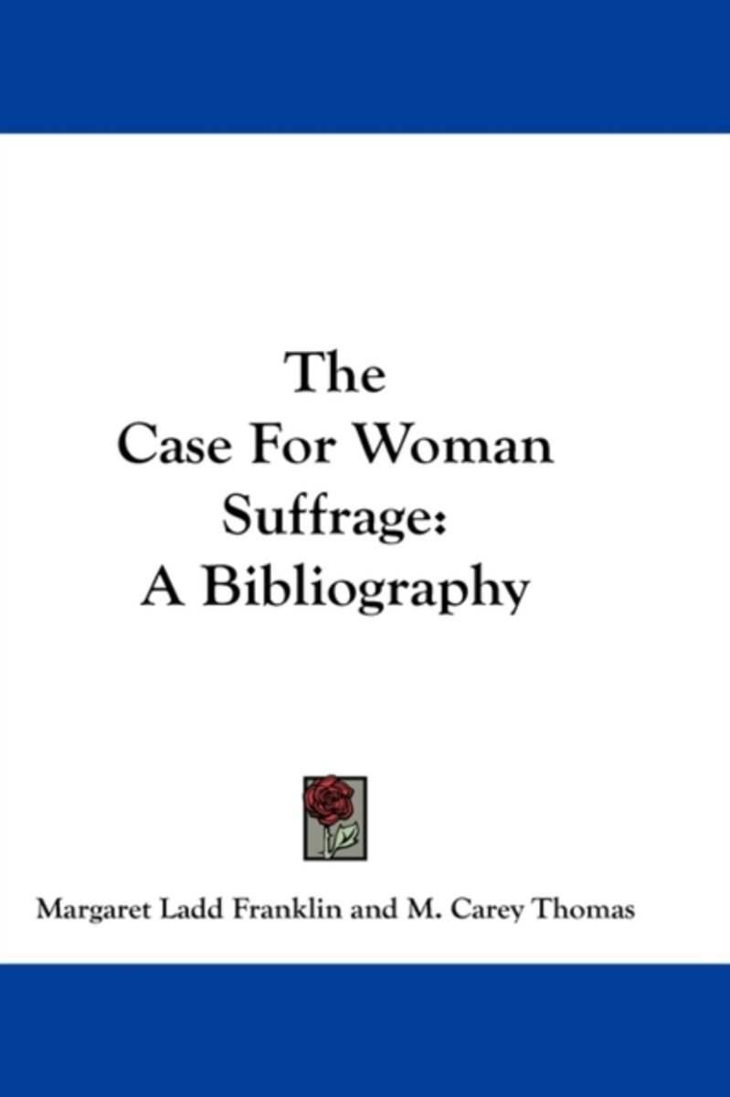 The Case for Woman Suffrage