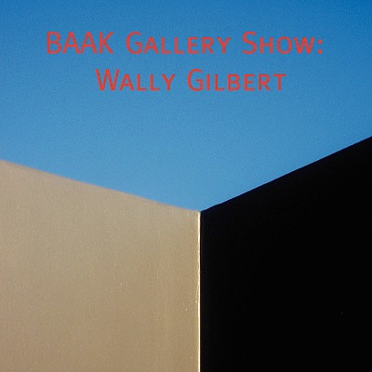 Catalog of the BAAK Gallery Show of Wally Gilbert