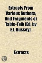 Extracts From Various Authors; And Fragments Of Table-Talk [Ed. By E.L. Hussey].