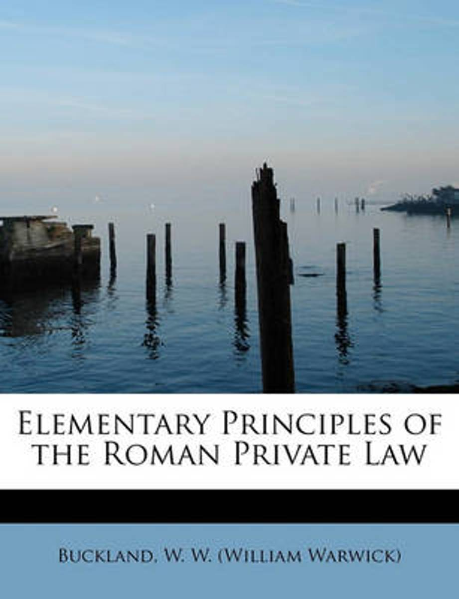 Elementary Principles of the Roman Private Law