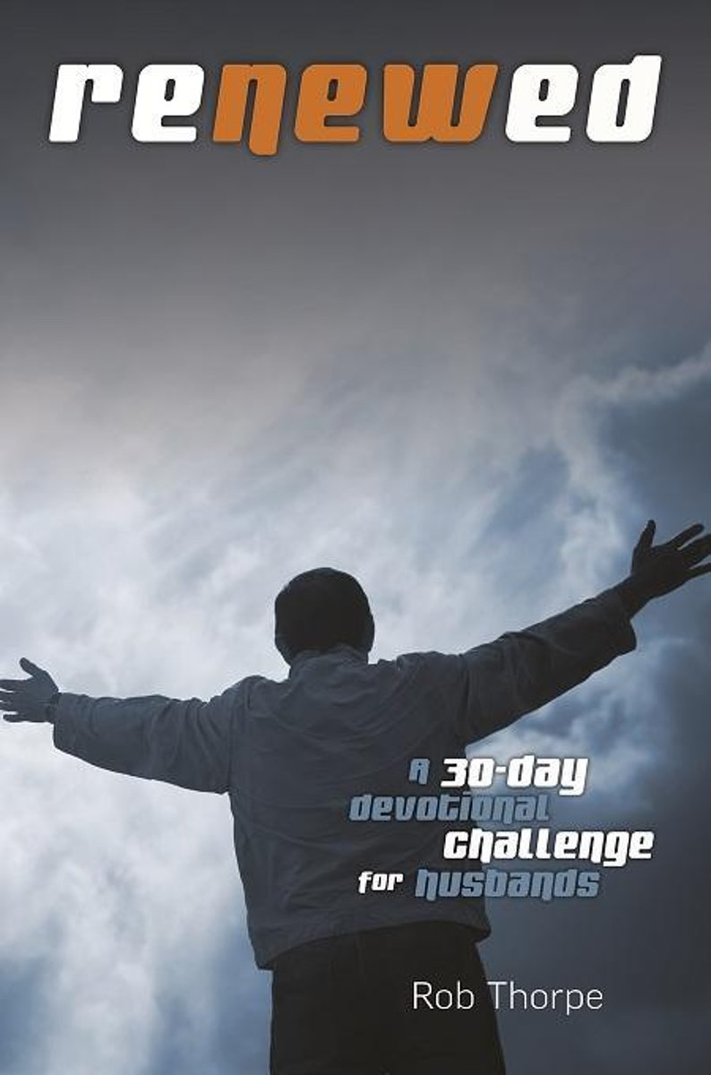 ReNEWed - A 30-Day Devotional Challenge for Husbands