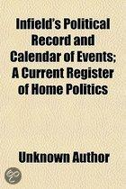 Infield's Political Record And Calendar Of Events; A Current Register Of Home Politics
