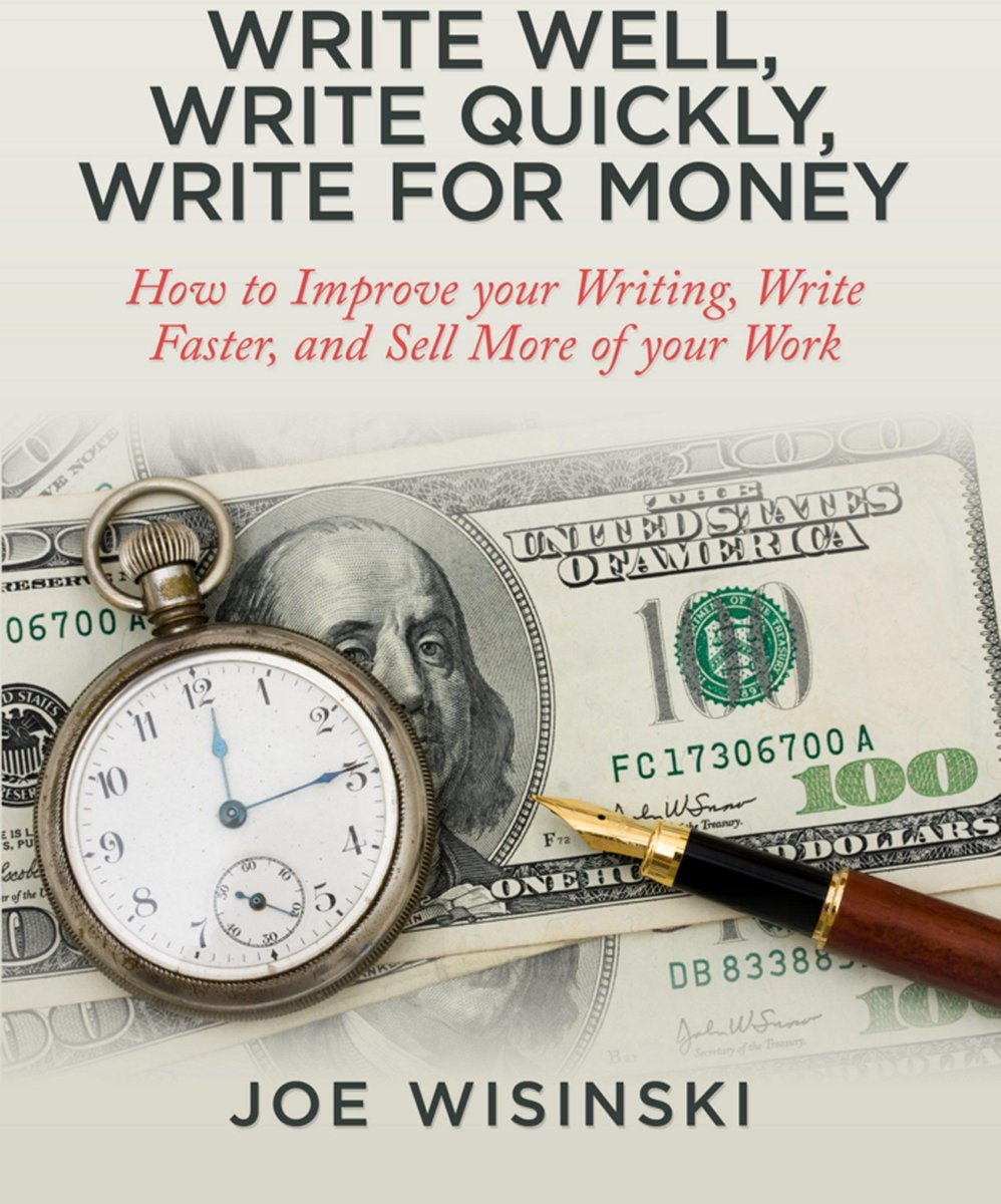 Write Well, Write Quickly, and Write for Money