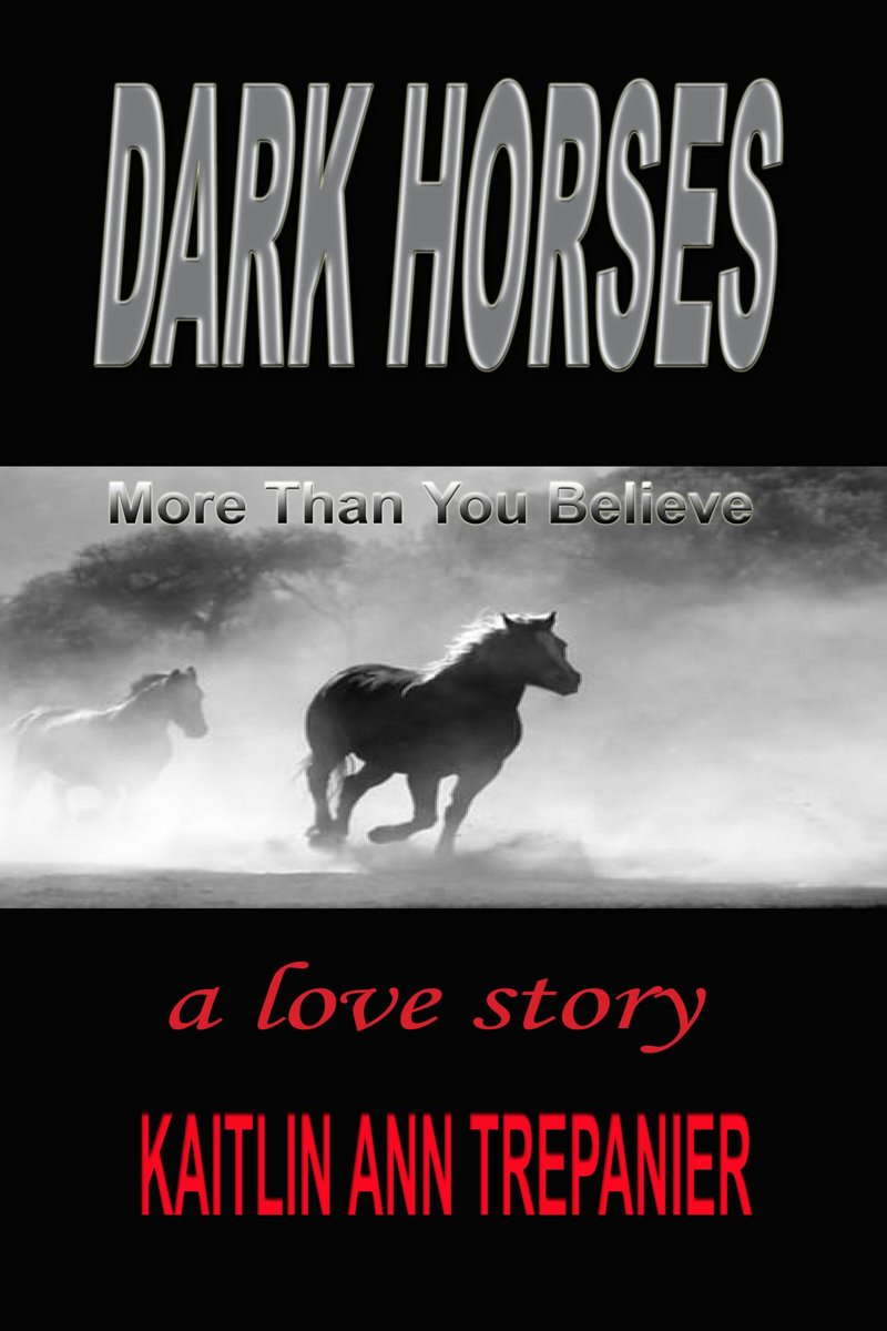 Dark Horses ... More Than You Believe ... A Love Story
