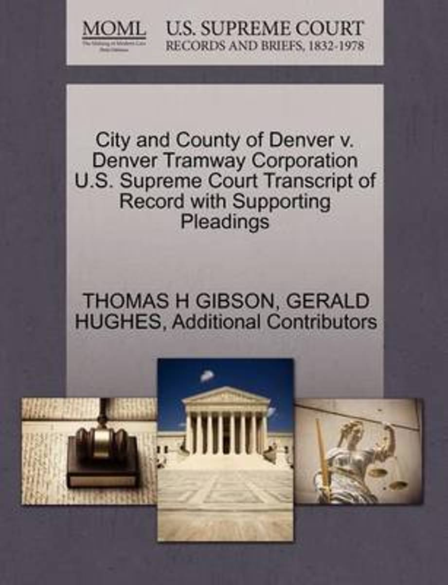 City and County of Denver V. Denver Tramway Corporation U.S. Supreme Court Transcript of Record with Supporting Pleadings