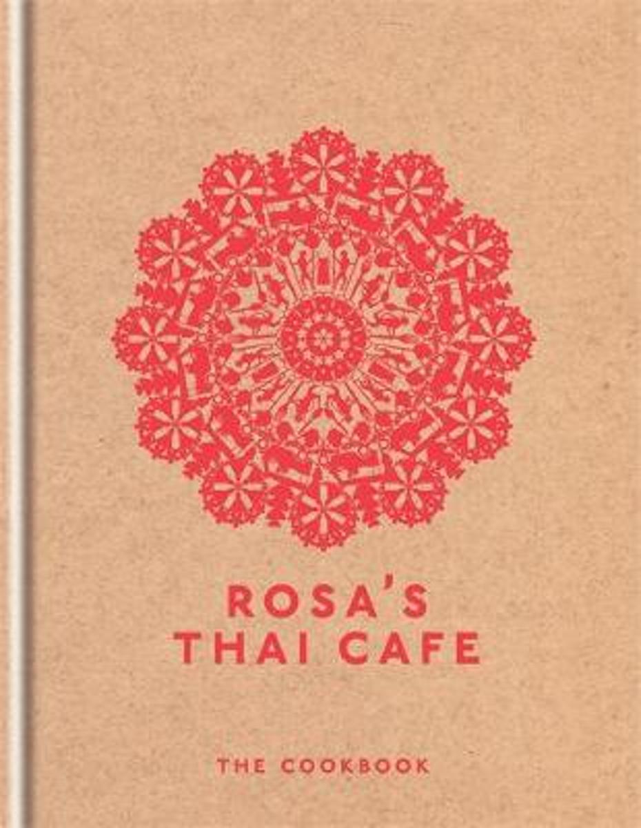 Rosa's Thai Cafe : the Cookbook