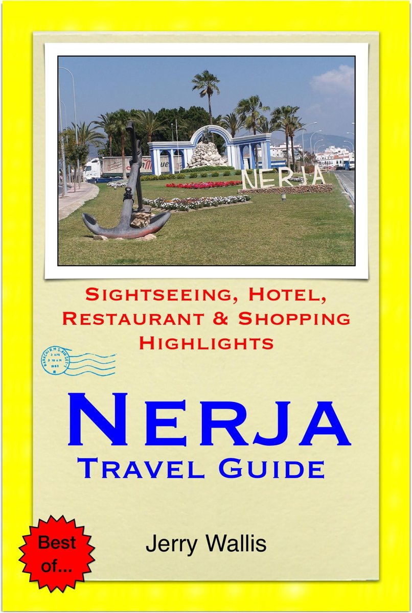 Nerja & Costa del Sol (East), Spain Travel Guide - Sightseeing, Hotel, Restaurant & Shopping Highlights (Illustrated)