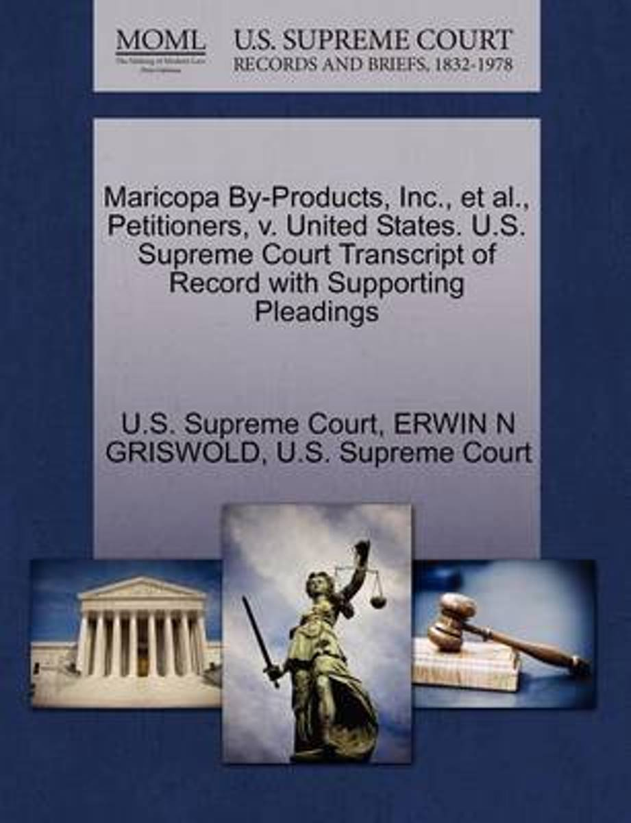 Maricopa By-Products, Inc., et al., Petitioners, V. United States. U.S. Supreme Court Transcript of Record with Supporting Pleadings