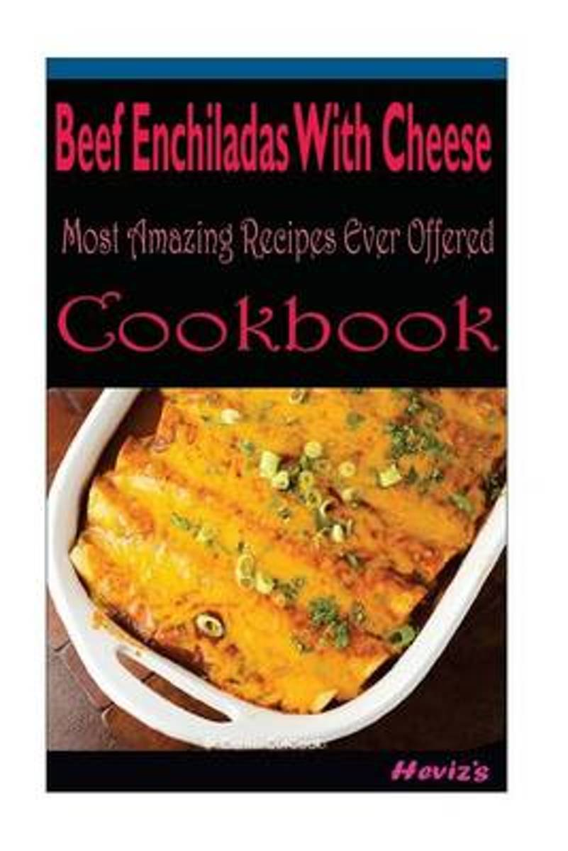 Beef Enchiladas with Cheese