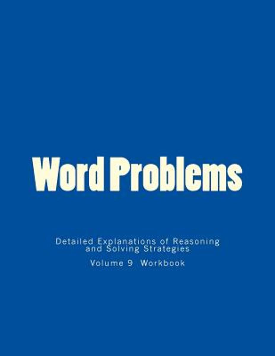 Word Problems-Detailed Explanations of Reasoning and Solving Strategies