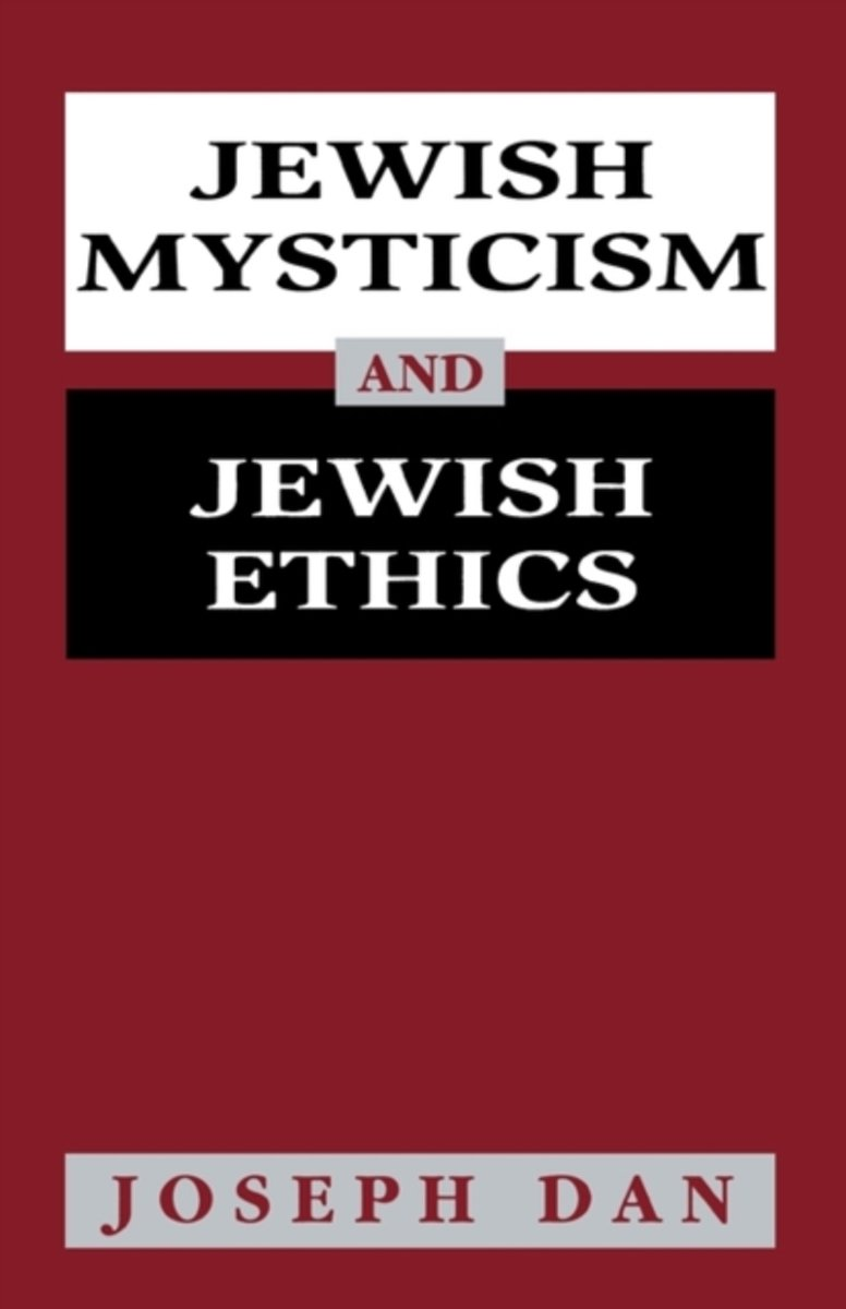Jewish Mysticism and Jewish Ethics