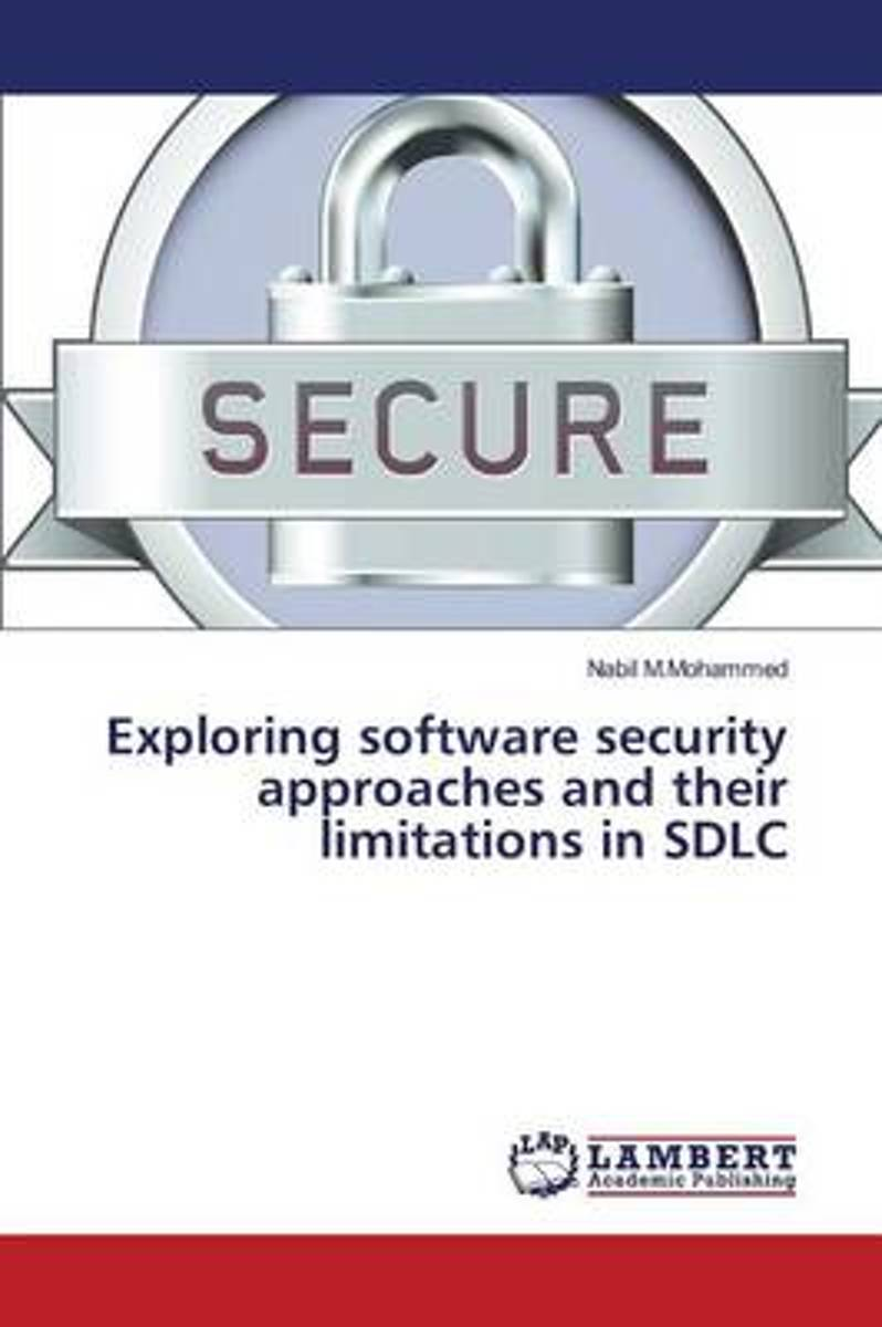 Exploring Software Security Approaches and Their Limitations in Sdlc