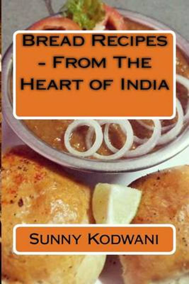 Bread Recipes - From the Heart of India