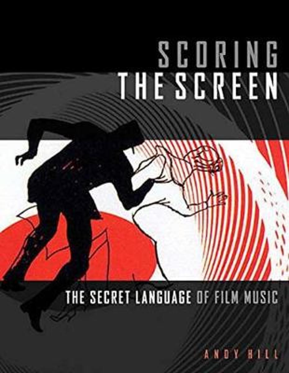 HILL SCORING THE SCREEN THE SECRET LANGUAGE OF FILM MUSIC BAM BOOK