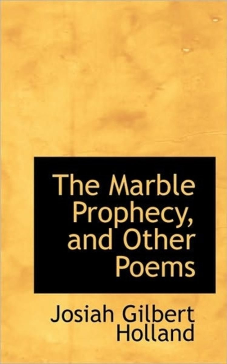 The Marble Prophecy, and Other Poems