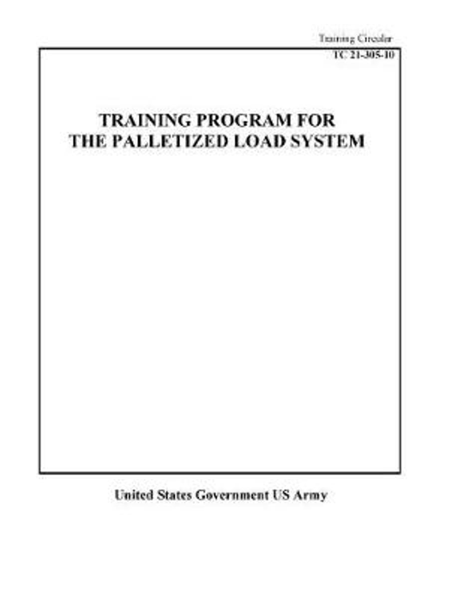 Training Circular Tc 21-305-10 Training Program for the Palletized Load System