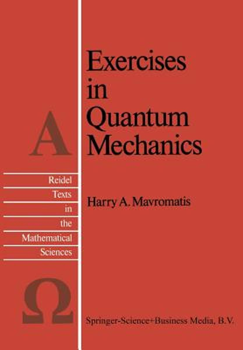 Exercises in Quantum Mechanics