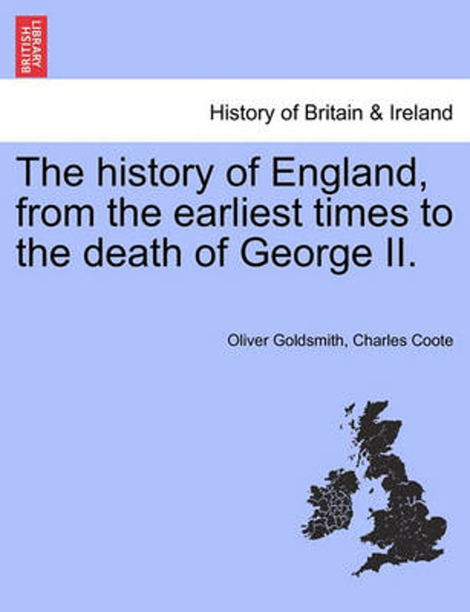 The History of England, from the Earliest Times to the Death of George II. Vol. III. the Eleventh Edition, Corrected.