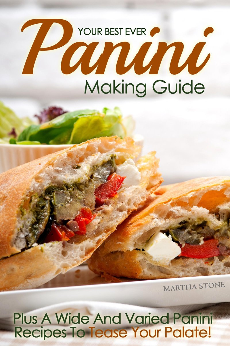 Your Best Ever Panini Making Guide