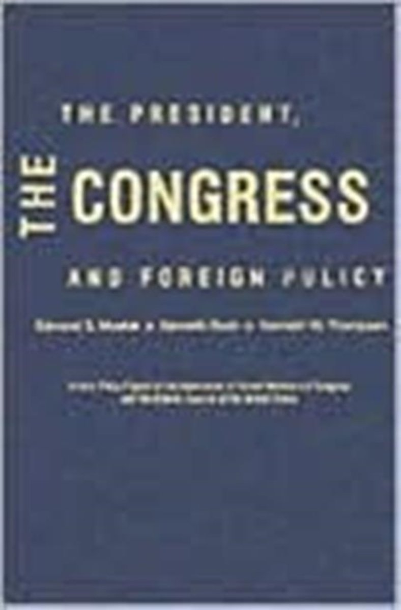 The President, the Congress and Foreign Policy