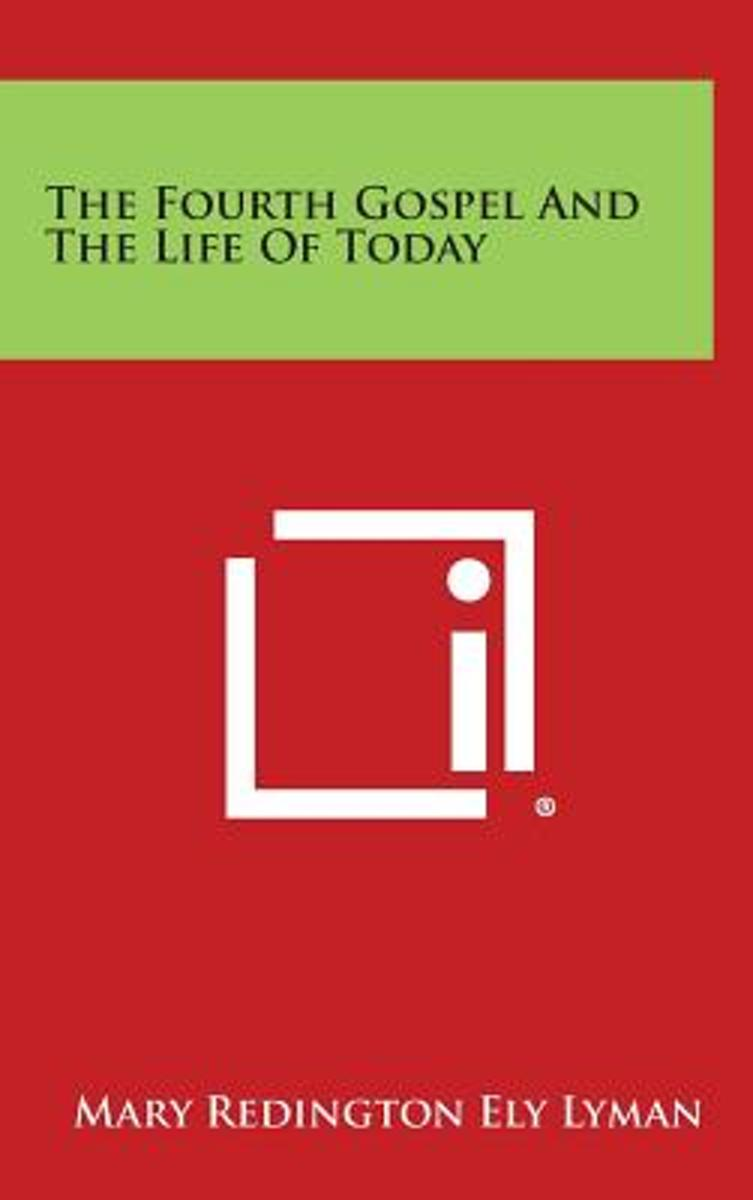 The Fourth Gospel and the Life of Today