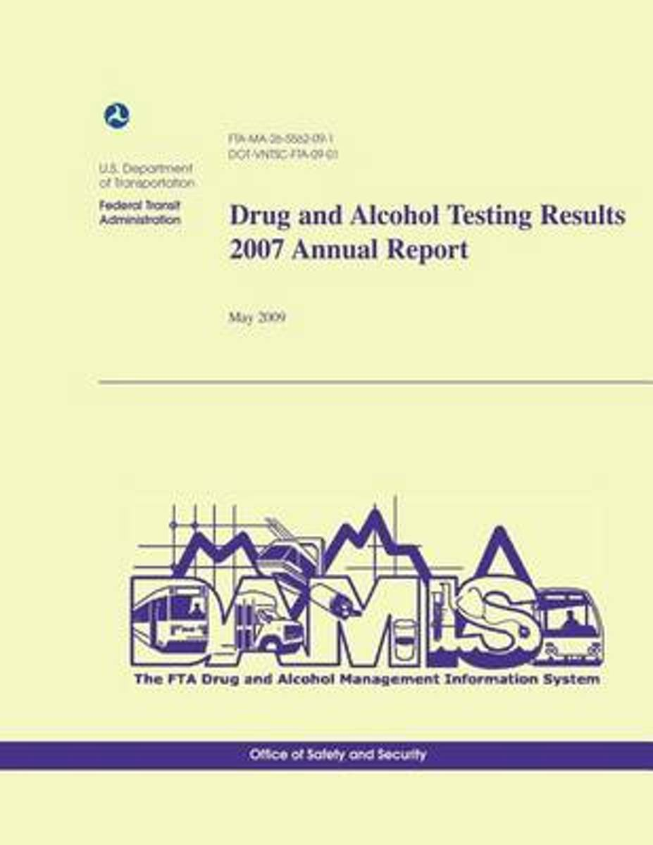 Drug and Alcohol Testing Results 2007 Annual Report