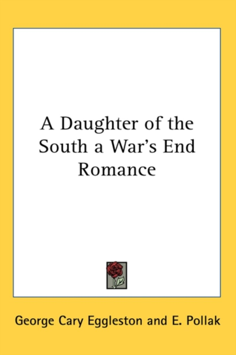 A Daughter Of The South A War's End Roma