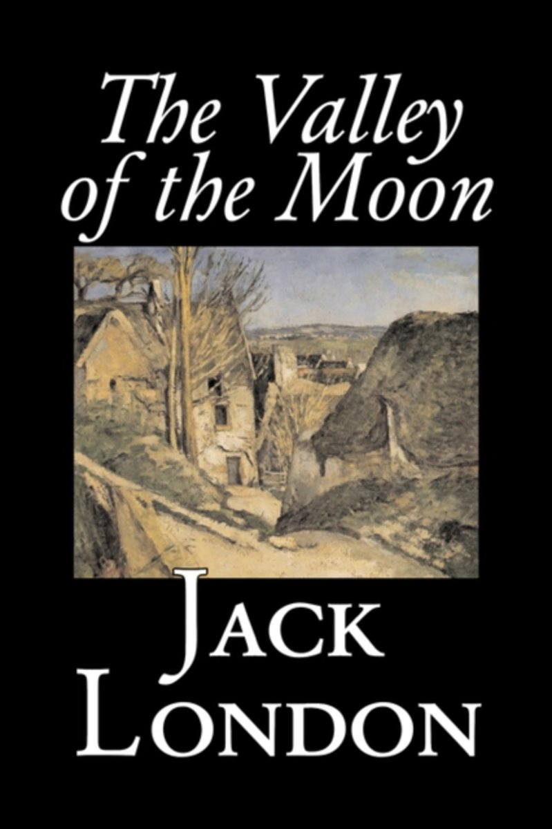 The Valley of the Moon by Jack London, Classics, Action & Adventure