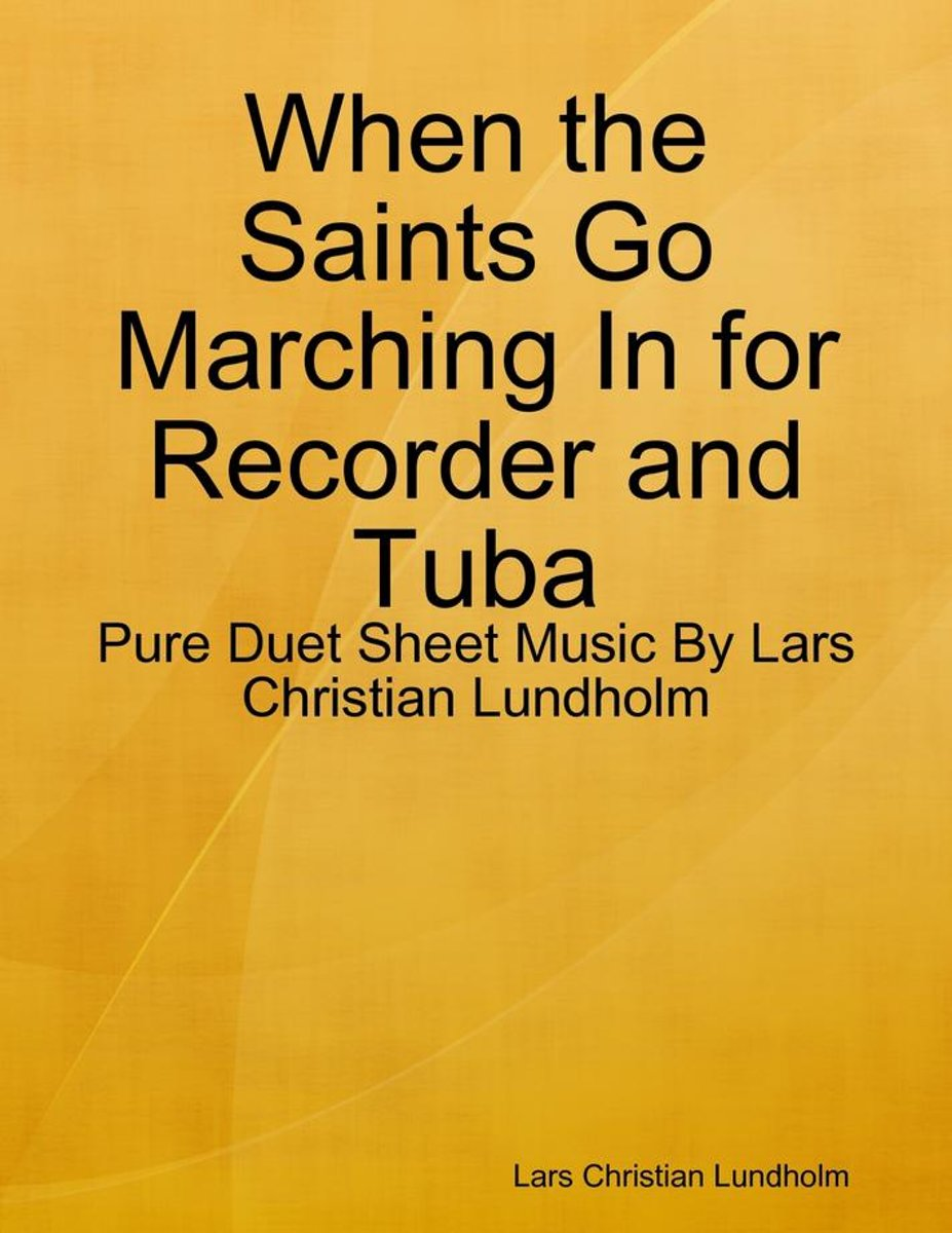 When the Saints Go Marching In for Recorder and Tuba - Pure Duet Sheet Music By Lars Christian Lundholm