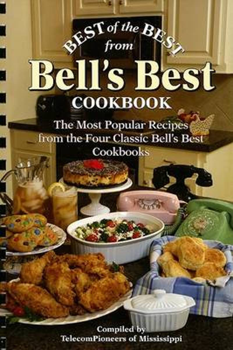 Best Of The Best From Bell's Best Cookbook